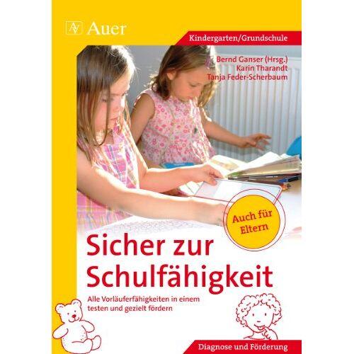 Bernd Ganser - Sicher zur Schulfähigkeit: Alle Vorläuferfähigkeiten in einem testen und gezielt fördern (1. Klasse/Vorschule) - Preis vom 15.06.2021 04:47:52 h