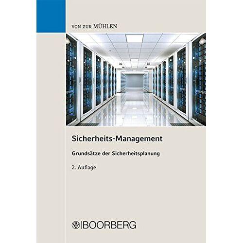 Rainer von zur Mühlen - Sicherheits-Management: Grundsätze der Sicherheitsplanung - Preis vom 21.06.2021 04:48:19 h