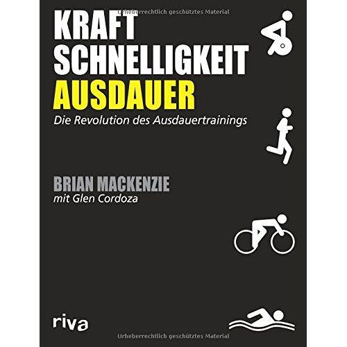 Brian MacKenzie - Kraft, Schnelligkeit, Ausdauer: Die Revolution des Ausdauertrainings - Preis vom 15.06.2021 04:47:52 h