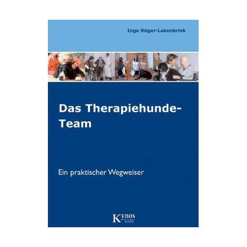 Inge Röger-Lakenbrink - Das Therapiehunde-Team: Ein praktischer Wegweiser - Preis vom 15.10.2021 04:56:39 h