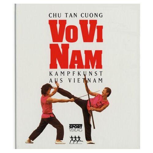 Chu Tan Cuong - Vo Vi Nam. Kampfkunst aus Vietnam - Preis vom 19.06.2021 04:48:54 h