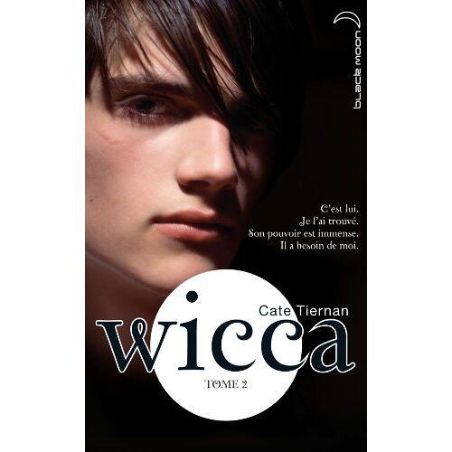 Cate Tiernan - Wicca, Tome 2 : - Preis vom 11.06.2021 04:46:58 h