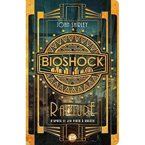 John Shirley - Bioshock : Rapture - Preis vom 19.06.2021 04:48:54 h