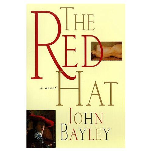 John Bayley - The Red Hat - Preis vom 14.06.2021 04:47:09 h