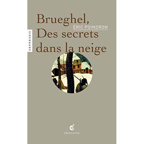 Eric Poindron - Brueghel, Des secrets dans la neige - Preis vom 24.07.2021 04:46:39 h