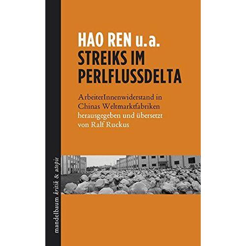 Ren Hao - Streiks im Perlflussdelta: ArbeiterInnenwiderstand in Chinas Weltmarktfabriken - Preis vom 21.06.2021 04:48:19 h