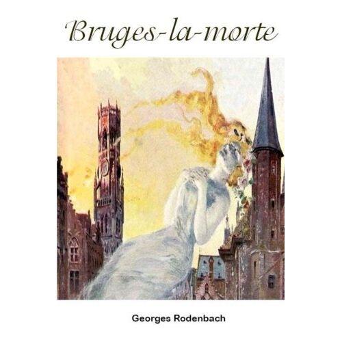 Georges Rodenbach - Bruges-la-morte - Preis vom 15.06.2021 04:47:52 h