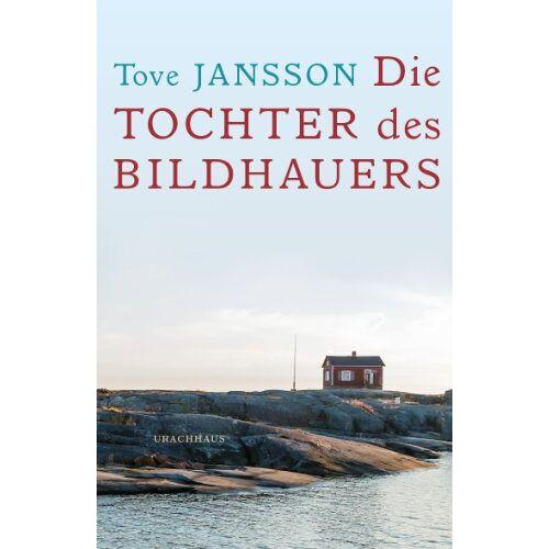 Tove Jansson - Die Tochter des Bildhauers - Preis vom 16.06.2021 04:47:02 h