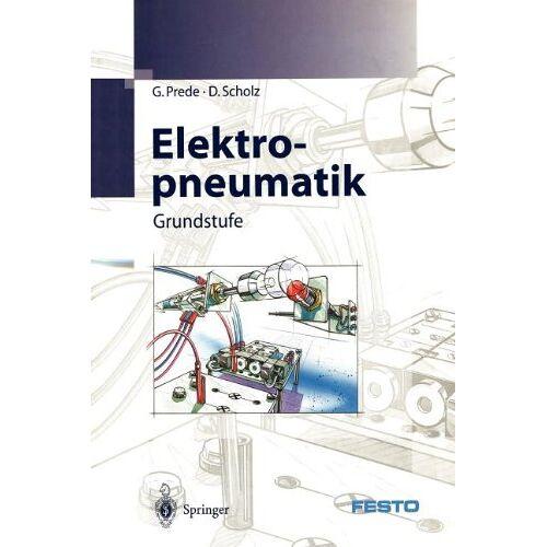 G. Prede - Elektropneumatik: Grundstufe - Preis vom 18.06.2021 04:47:54 h