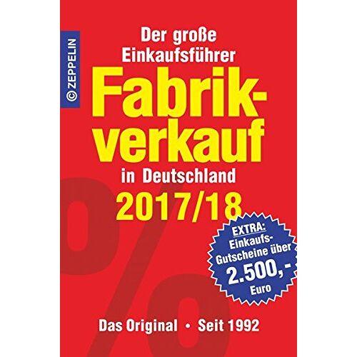 - Fabrikverkauf in Deutschland - 2017/18: Der große Einkaufsführer mit Einkaufsgutscheinen im Wert von über 2.500,- Euro - Preis vom 18.06.2021 04:47:54 h