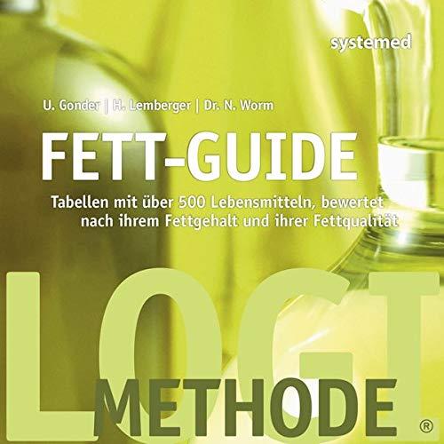 Heike Lemberger - Fett-Guide: Tabellen mit über 500 Lebensmitteln, bewertet nach ihrem Fettgehalt und ihrer Fettqualität - Preis vom 11.06.2021 04:46:58 h