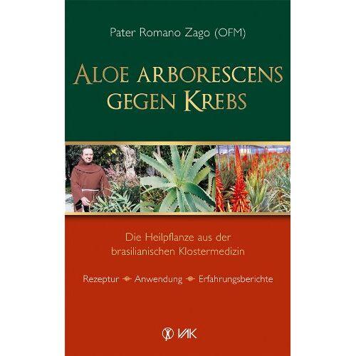Romano Zago - Aloe arborescens gegen Krebs: Die Heilpflanze aus der brasilianischen Klostermedizin. Rezeptur - Anwendung - Erfahrungsberichte - Preis vom 10.10.2021 04:54:13 h