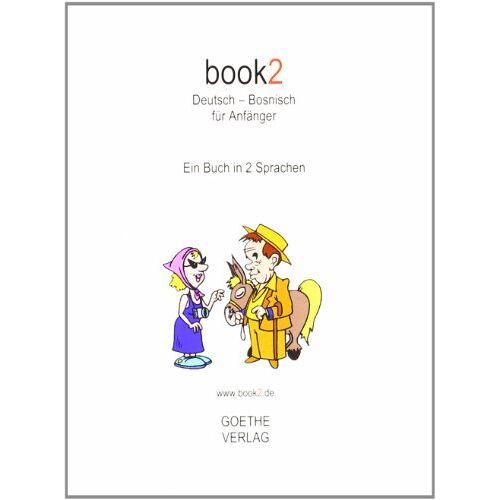 Johannes Schumann - book2 Deutsch - Bosnisch für Anfänger: Ein Buch in 2 Sprachen - Preis vom 22.06.2021 04:48:15 h