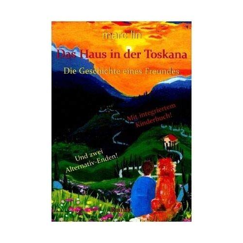 Marc Lin - Das Haus in der Toskana: Die Geschichte eines Freundes - Preis vom 28.07.2021 04:47:08 h