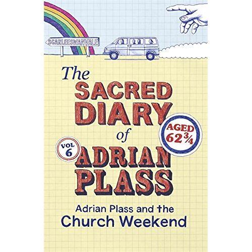 Adrian Plass - The Sacred Diary of Adrian Plass: Adrian Plass and the Church Weekend - Preis vom 21.06.2021 04:48:19 h