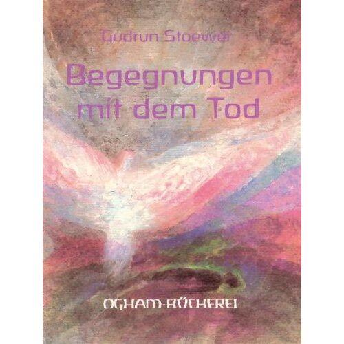 Gudrun Stoewer - Begegnungen mit dem Tod: Geschichten von Sterben, Tod und Abschiednehmen - Preis vom 17.05.2021 04:44:08 h