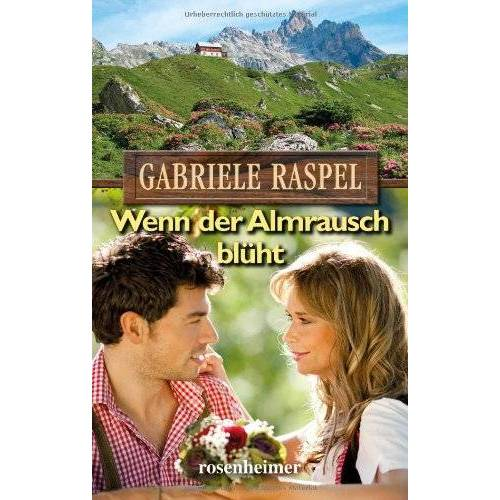 Gabriele Raspel - Wenn der Almrausch blüht - Preis vom 09.06.2021 04:47:15 h