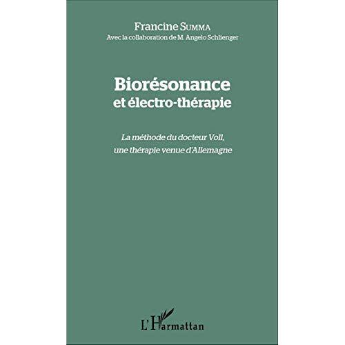 Francine Summa - Biorésonance et électro-thérapie: La méthode du docteur Voll, une thérapie venue d'Allemagne - Preis vom 15.10.2021 04:56:39 h