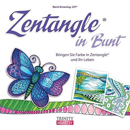 Marie Browning - Zentangle® in Bunt: Bringen Sie Farbe in Zentangle® und Ihr Leben - Preis vom 11.06.2021 04:46:58 h