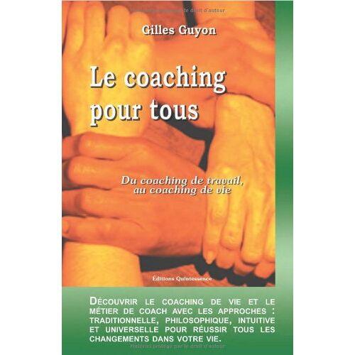 Gilles Guyon - Le coaching pour tous : Du coaching de travail au coaching de vie - Preis vom 18.06.2021 04:47:54 h