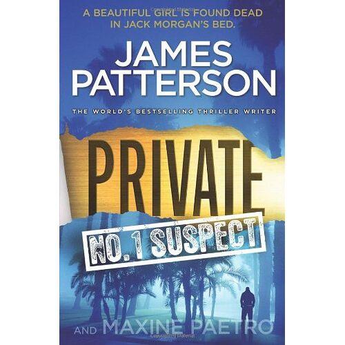 James Patterson - Private: No. 1 Suspect: (Private 4) (Private Series) - Preis vom 22.06.2021 04:48:15 h