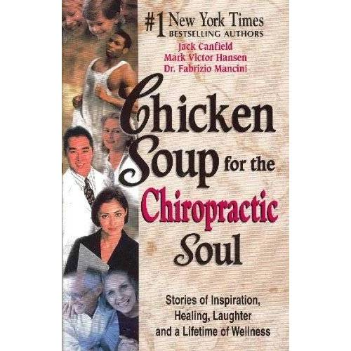 Jack Canfield; Mark Victor Hansen; Dr. Fabrizio Mancini - Chicken Soup for the Chiropractic Soul - Preis vom 14.06.2021 04:47:09 h