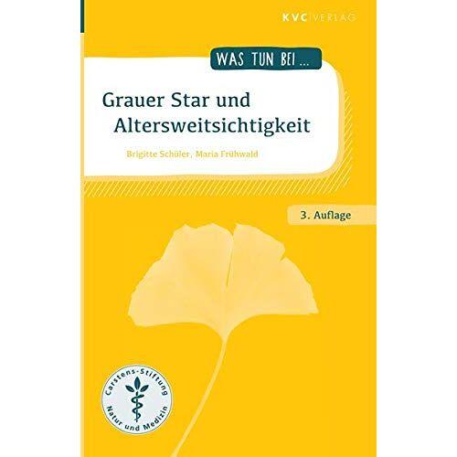 Brigitte Schüler - Grauer Star und Altersweitsichtigkeit (Was tun bei) - Preis vom 14.06.2021 04:47:09 h