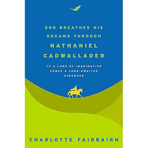 Charlotte Fairbairn - God Breathes His Dreams Through Nathaniel Cadwallader - Preis vom 11.06.2021 04:46:58 h