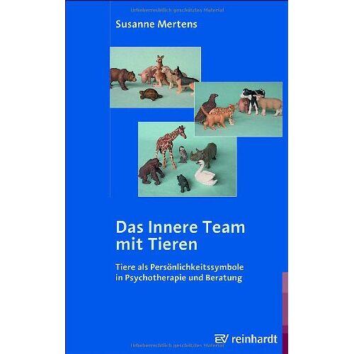 Susanne Mertens - Das Innere Team mit Tieren: Tiere als Persönlichkeitssymbole in Psychotherapie und Beratung - Preis vom 15.09.2021 04:53:31 h