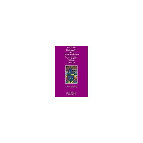 Virginia Satir - Selbstwert und Kommunikation. Familientherapie für Berater und zur Selbsthilfe - Preis vom 15.09.2021 04:53:31 h