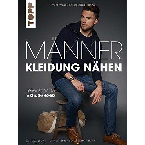 Sebastian Hoofs - Männerkleidung nähen: Herrenschnitte in Größe 46-60. Mit zwei großen Schnittmusterbogen - Preis vom 17.06.2021 04:48:08 h