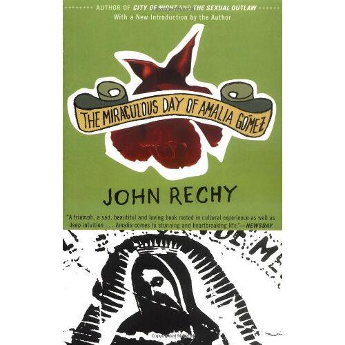 John Rechy - The Miraculous Day of Amalia Gomez (Rechy, John) - Preis vom 19.06.2021 04:48:54 h