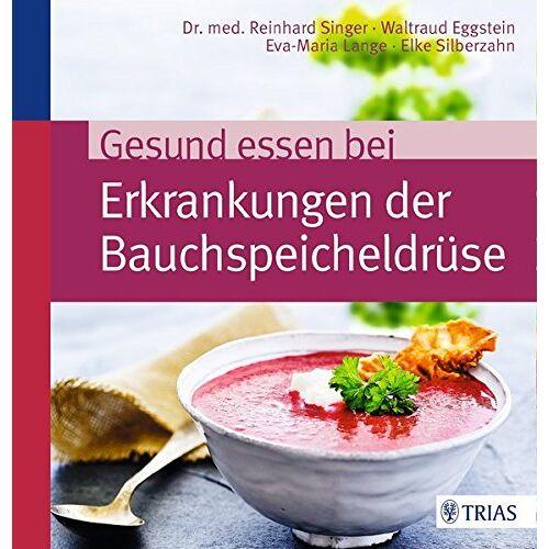 Reinhard Singer - Gesund essen bei Erkrankungen der Bauchspeicheldrüse - Preis vom 15.06.2021 04:47:52 h