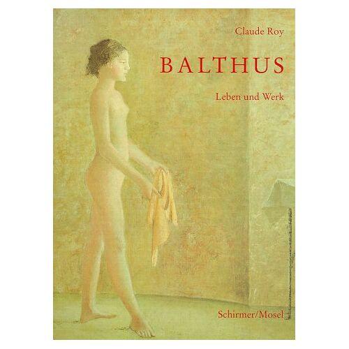 Claude Roy - Balthus, Leben und Werk - Preis vom 11.06.2021 04:46:58 h