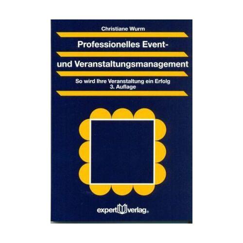 Christiane Wurm - Professionelles Event- und Veranstaltungsmanagement: So wird Ihre Veranstaltung ein Erfolg - Preis vom 09.06.2021 04:47:15 h