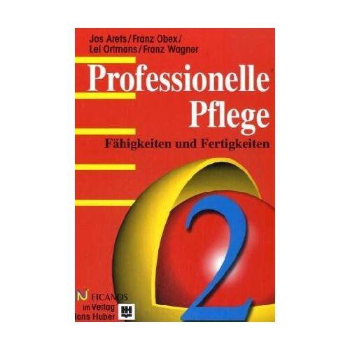 Jos Arets - Professionelle Pflege, 2 Bde., Bd.2, Fähigkeiten und Fertigkeiten - Preis vom 20.06.2021 04:47:58 h