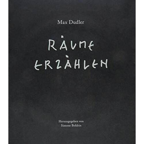 Simone Boldrin - Max Dudler – Räume erzählen - Preis vom 20.06.2021 04:47:58 h