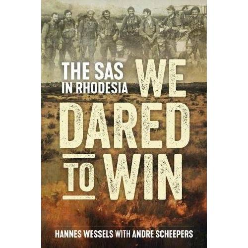 Hannes Wessels - We Dared to Win: The SAS in Rhodesia - Preis vom 18.06.2021 04:47:54 h