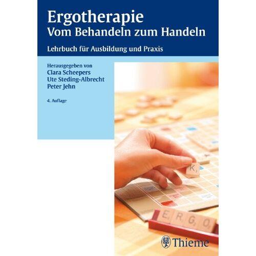 Clara Scheepers - Ergotherapie - Vom Behandeln zum Handeln: Lehrbuch für Ausbildung und Praxis - Preis vom 22.09.2021 05:02:28 h