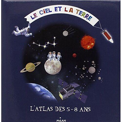 Natacha Scheidhauer-Fradin - Le ciel et la terre : L'atlas des 5-8 ans - Preis vom 18.06.2021 04:47:54 h