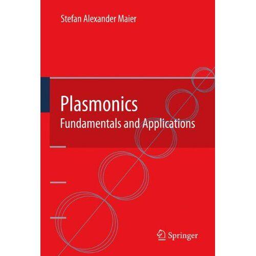 Maier, Stefan Alexander - Plasmonics: Fundamentals and Applications - Preis vom 14.06.2021 04:47:09 h