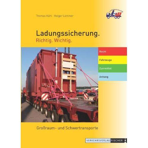 Thomas Kühl - Ladungssicherung Großraumtransporte und Schwertransporte: Ladungssicherung. Richtig. Wichtig. - Preis vom 23.07.2021 04:48:01 h