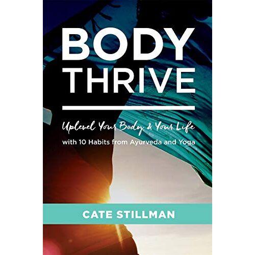 Cate Stillman - Stillman, C: Body Thrive - Preis vom 19.06.2021 04:48:54 h