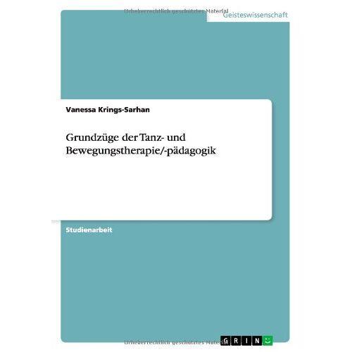 Vanessa Krings-Sarhan - Grundzüge der Tanz- und Bewegungstherapie/-pädagogik - Preis vom 13.09.2021 05:00:26 h