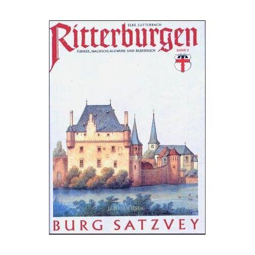 Elke Lutterbach - Burg Satzvey. Ritterburgen. Führer, Nachschlagewerk und Bílderbuch - Preis vom 19.06.2021 04:48:54 h