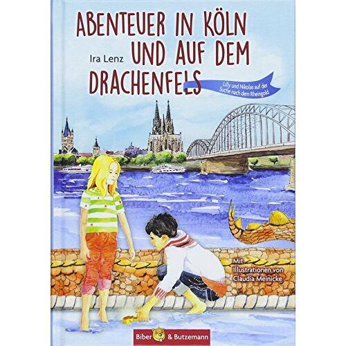 Ira Lenz - Abenteuer in Köln und auf dem Drachenfels: Lilly und Nikolas auf der Suche nach dem Rheingold - Preis vom 01.08.2021 04:46:09 h