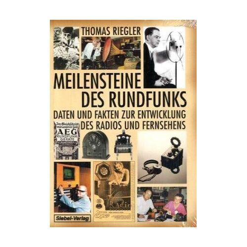 Thomas Riegler - Meilensteine des Rundfunks: Daten und Fakten zur Entwicklung des Radios und Fernsehens - Preis vom 19.06.2021 04:48:54 h