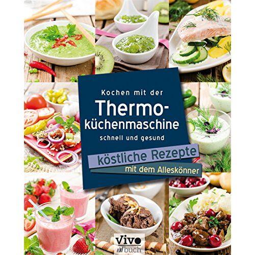 Vivo Buch UG - Kochen mit der Thermoküchenmaschine - Preis vom 25.10.2021 04:56:05 h