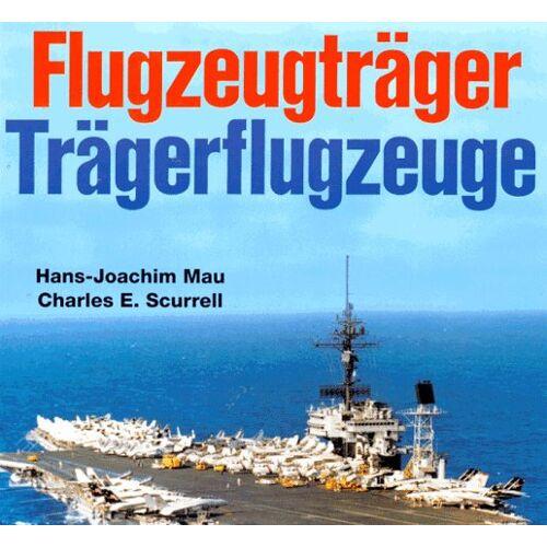 Hans-Joachim Mau - Flugzeugträger, Trägerflugzeuge - Preis vom 23.09.2021 04:56:55 h