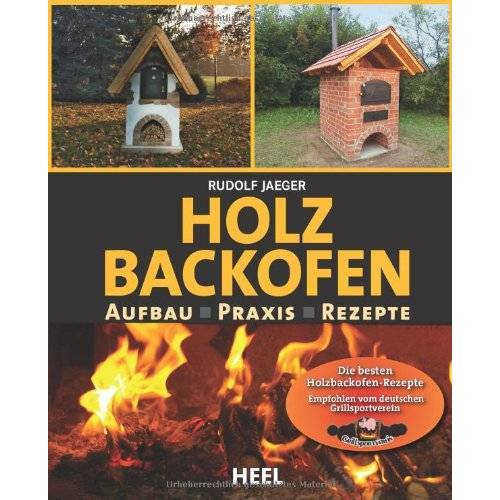 Rudolf Jaeger - Holzbackofenbuch: Aufbau, Praxis und Rezepte - Preis vom 22.06.2021 04:48:15 h